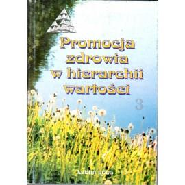 Annales UMCS Medicina. Promocja zdrowia w hierarchii wartości t.1-6