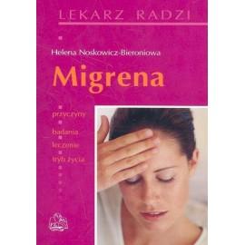 Migrena. Przyczyny, badanie, leczenie, tryb życia