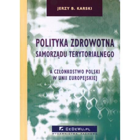 Polityka zdrowotna samorządu terytorialnego a członkostwo Polski w Unii Europejskiej