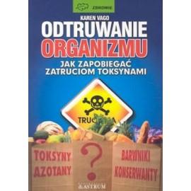 Odtruwanie organizmu Jak zapobiegać zatruciom toksynami