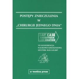 """Postępy znieczulenia w """"Chirurgii Jednego Dnia"""". VII Konferencja Naukowo-Szkoleniowa Szczyrk 28.02-3.03.2007"""