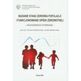 Badanie stanu zdrowia populacji i funkcjonowanie opieki zdrowotnej. Zagadnienia wybrane