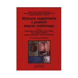 Wybrane zagadnienia z praktyki lekarza rodzinnego t.6. Kardiologia, nefrologia, pulmonologia, ból i zespoły bólowe, aspekty społeczne i prawne medycyny