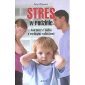 Stres w rodzinie. Jak radzić sobie z trudnymi relacjami