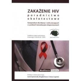 Zakażenie HIV poradnictwo okołotestowe. Kompendium dla lekarzy i osób pracujących w punktach konsultacyjno-diagnostycznych