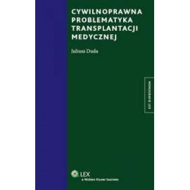 Cywilnoprawna problematyka transplantacji medycznej. Stan prawny na 1 lutego 2011 r.