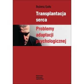 Transplantacja serca. Problemy adaptacji psychologicznej