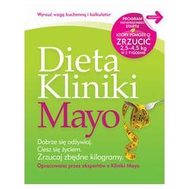 Dieta Kliniki Mayo. Dobrze się odżywiaj, ciesz się życiem, zrzucaj zbędne kilogramy.