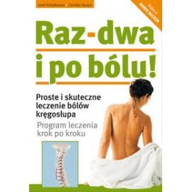 Raz-dwa i po bólu! Proste i skuteczne leczenie bólów kręgosłupa. Program leczenia krok po kroku