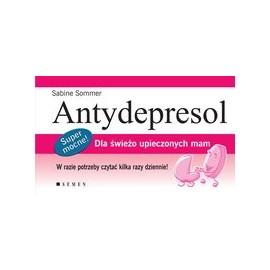 Antydepresol. Dla świeżo upieczonych mam