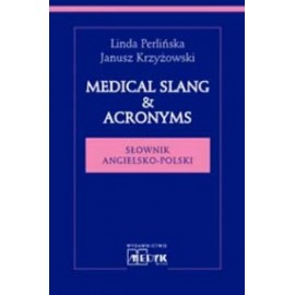 Medical Slang & Acronyms. Słownik angielsko-polski
