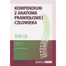 Kompendium z anatomii prawidłowej człowieka t.3 Nomenklatura: polska, angielska, łacińska