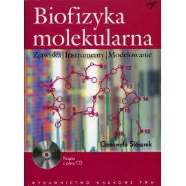 Biofizyka molekularna. Zjawiska, instrumenty, modelowanie