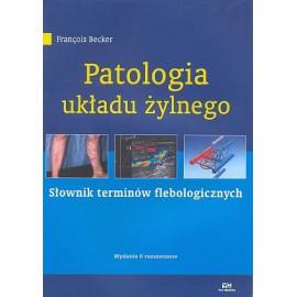 Patologia układu żylnego. Słownik terminów flebologicznych