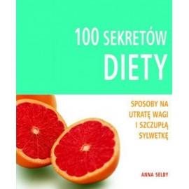 100 sekretów. Diety. Sposoby na utratę wagi i szczupłą sylwetkę