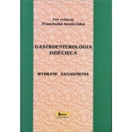 Gastroenterologia dziecięca. Wybrane zagadnienia