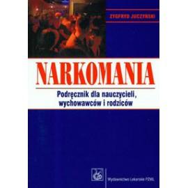 Narkomania. Podręcznik dla nauczycieli, wychowawców i rodziców
