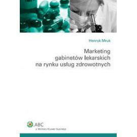 Marketing gabinetów lekarskich na rynku usług zdrowotnych