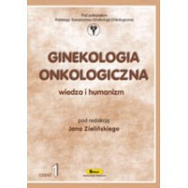 Ginekologia onkologiczna cz.1. Wiedza i humanizm