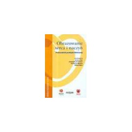 Obrazowanie serca i naczyń (z CD). Przewodnik praktyki klinicznej