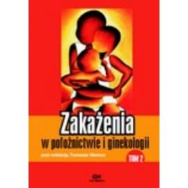 Zakażenia w położnictwie i ginekologii t.2
