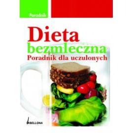 Dieta bezmleczna. Poradnik dla uczulonych
