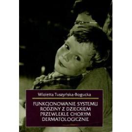 Funkcjonowanie systemu rodziny z dzieckiem przewlekle chorym dermatologicznie