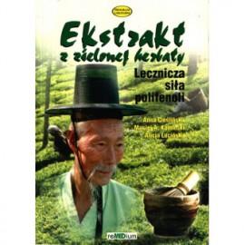 Ekstrakt z zielonej herbaty. Lecznicza siła polifenoli